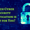 which-cyber-security-certification-is-right-for-you-onlc