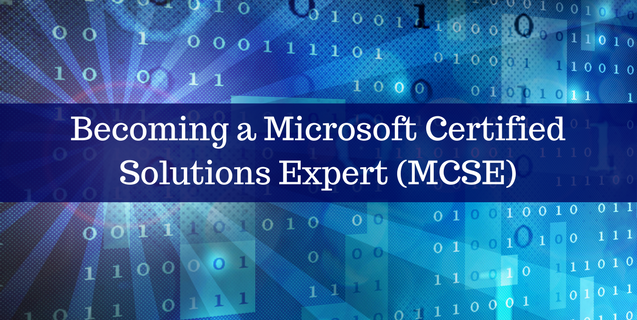 Becoming a Microsoft Certified Solutions Expert MCSE